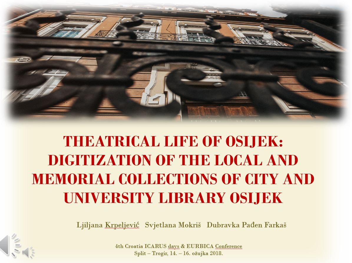 Theatrical life of Osijek: digitization of the Local and Memorial collections of City and university library Osijek